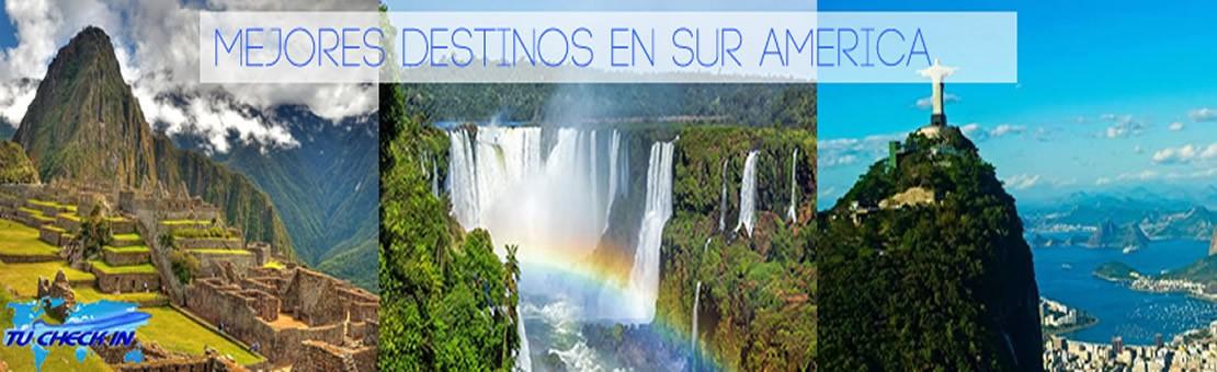 Mejores destinos Sur América