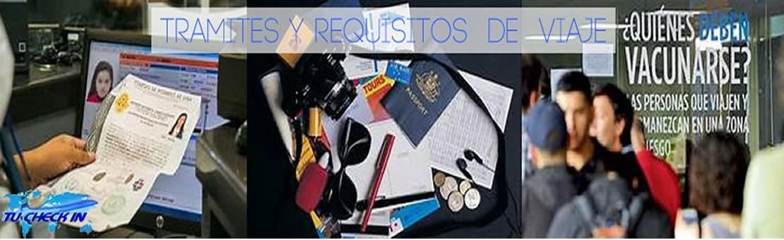 Tramites y Requisitos de Viaje